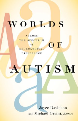 Worlds of  autism: Across the spectrum of neurological difference
